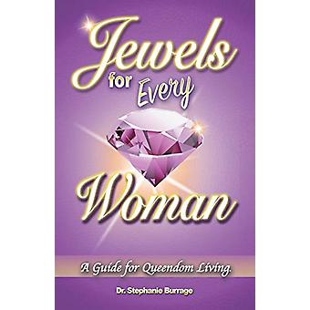 Jewels for Every Woman - A Guide for Queendom Living by Dr Stephanie B
