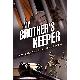My Brother's Keeper by Charles a Barfield - 9781498467193 Book