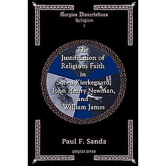 The Justification of Religious Faith in Sren Kierkegaard - John Henry