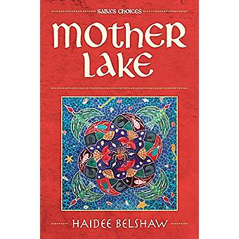 Mother Lake by Haidee Belshaw - 9781781322161 Book