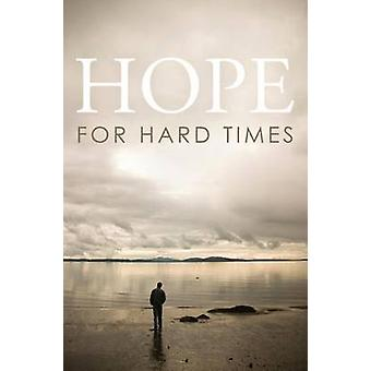 Hope for Hard Times Pack of 25 by Good News Publishers