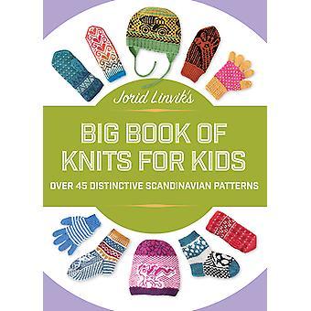 Jorid Linvik's Big Book of Knits for Kids Over 45 Distinctive Scandinavian Patterns