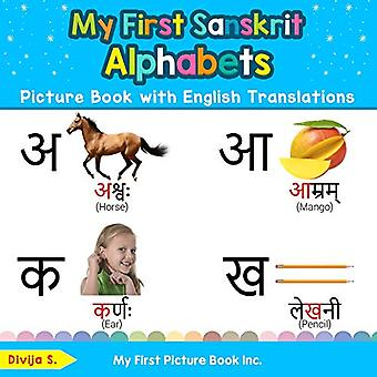 My First Sanskrit Alphabets� Picture Book with English Translations: Bilingual Early Learning & Easy Teaching Sanskrit Books for� Kids (Teach & Learn Basic� Sanskrit Words for Children)