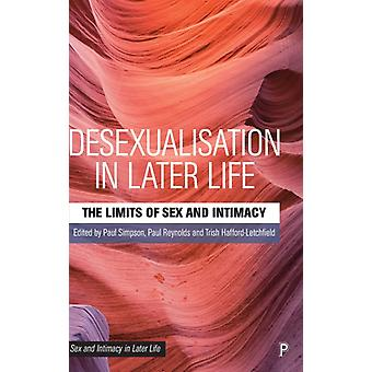 Desexualisation in Later Life by Edited by Paul Simpson & Edited by Paul Reynolds & Edited by Trish Hafford letchfield