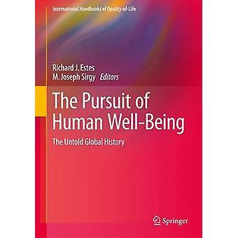 The Pursuit of Human WellBeing von Herausgegeben von Richard J Estes & herausgegeben von M Joseph Sirgy