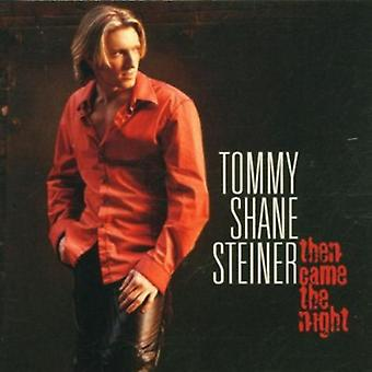 Tommy Shane Steiner - Then Came the Night [CD] USA import