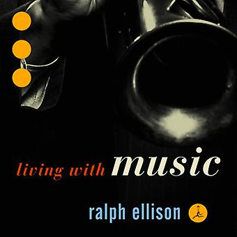 Ralph Ellison: Living with Music - Ralph Ellison: Living with Music [CD] USA import