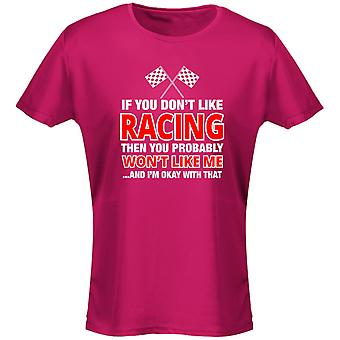 If You Don't Like Racing You Won't Like Me Womens T-Shirt 8 Colours (8-20) by swagwear