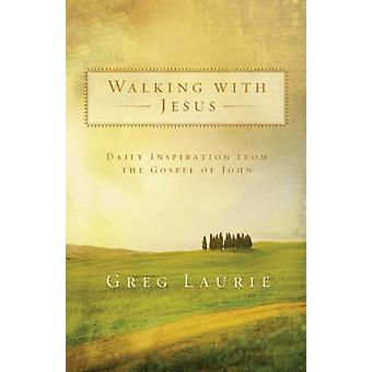 Walking with Jesus - Daily Inspiration from the Gospel of John by Greg