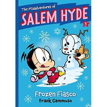 The Misadventures of Salem Hyde - Frozen Fiasco by Frank Cammuso - 978
