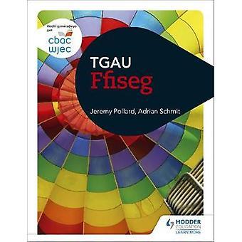 CBAC TGAU Ffiseg (WJEC GCSE Physics Welsh-language edition) by Jeremy