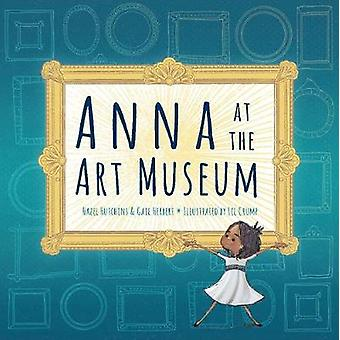 Anna at the Art Museum by Hazel Hutchins - 9781773210438 Book