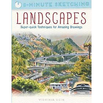 5-Minute Sketching - Landscapes - Super-Quick Techniques for Amazing Dr
