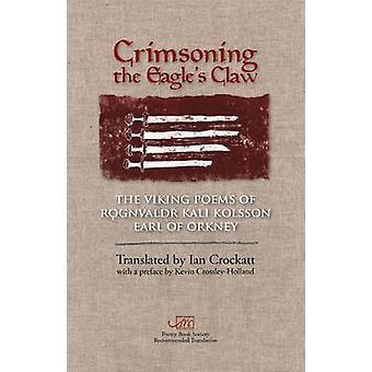 Crimsoning the Eagle's Claw - The Viking Poems of Rognvaldr Kali Kolss