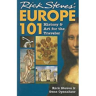 Rick Steves' Europa 101 - Historia och konst för resenären av Rick Ste