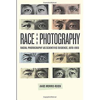 Rasy i fotografii: rasowej fotografii jako dowody naukowe, 1876-1980