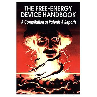 Free Energy Device Handbook: A Compilation of Patents and Reports (Lost Science (Adventures Unlimited Press))
