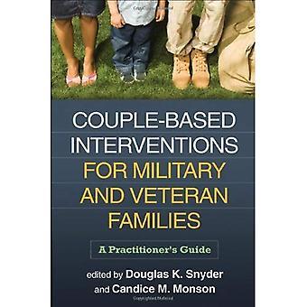Paar gebaseerde interventies voor militaire en veteraan gezinnen: A Practitioner's Guide