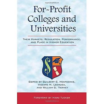 À but lucratif collèges et universités: leurs marchés, réglementation, Performance et Place h....