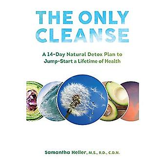 The Only Cleanse - A 14-Day Natural Detox Plan to Jump-Start a Lifetime of Health