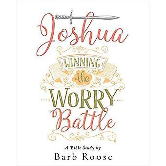 Joshua - Women's Bible Study Participant Workbook: Winning the Worry Battle (Joshua)