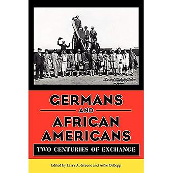 Germans and African Americans: Two Centuries of� Exchange
