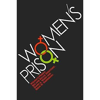 Womens Prison  Sex and Social Structure by Kassebaum & Gene