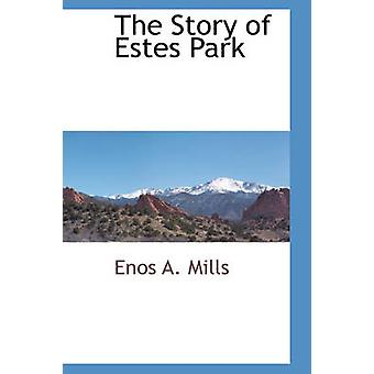 Historien om Estes Park av Mills & Enos A.
