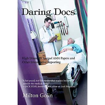 Daring Docs hoog Drama in Journal AMA Papers en andere onderzoeksjournalistiek door Golin & Milton