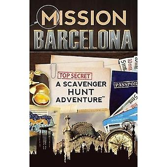 Mission Barcelona A Scavenger Hunt Adventure Travel Book For Kids by Aragon & Catherine