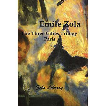 La Parigi di trilogia tre città di Zola & Emile