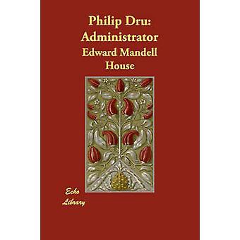 Philip Dru Administrator di casa & Edward Mandell