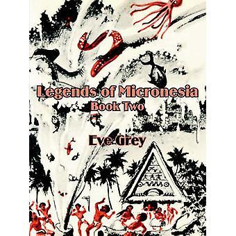 Legendes van Micronesië boek twee door grijs & Eve