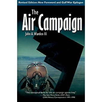 The Air Campaign Planning for Combat by Warden & John A. & III