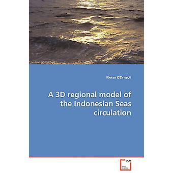 A 3D regional model of the Indonesian Seas circulation by ODriscoll & Kieran