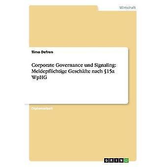 Corporate Governance und signalisation Meldepflichtige Geschfte nach 15 a WpHG par fr & Timo