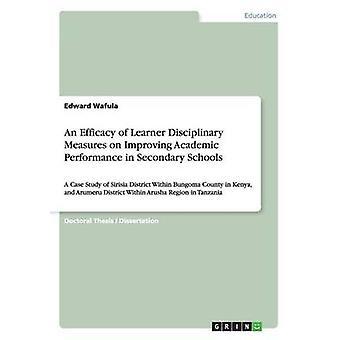 Een werkzaamheid van de disciplinaire maatregelen leerling op het verbeteren van de leerprestaties in middelbare scholen door Wafula & Edward