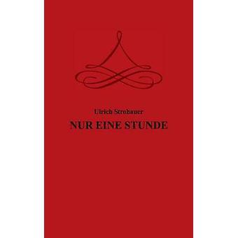 NUR EINE STUNDE av Strohauer & Ulrich
