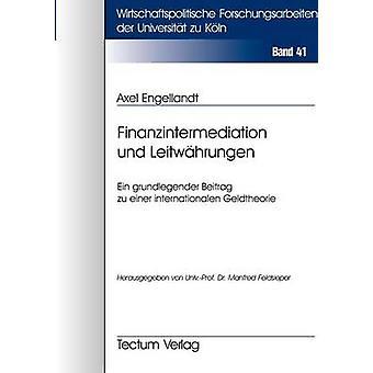 Finanzintermediation und Leitwhrungen by Engellandt & Axel
