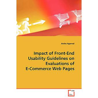 Impact of FrontEnd Usability Guidelines on Evaluations of ECommerce Web Pages by Agarwal & Anshu
