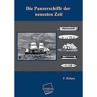 Die Panzerschiffe Der Neuesten Zeit door Dislere & P.