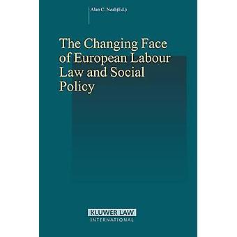 Den nya ansiktet Europeiska arbetsrätten och socialpolitik av Neal