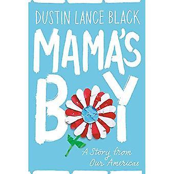Le garçon de maman: une histoire de nos Amériques