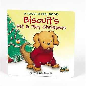 Biscuit's Pet & Play Christmas  - A Touch & Feel Book by Alyssa Satin