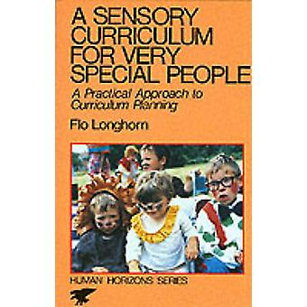A Sensory Curriculum for Very Special People by Flo Longhorn - 978028