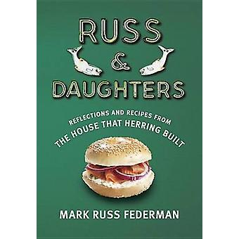 Russ & Daughters - Reflections and Recipes from the House That Herring