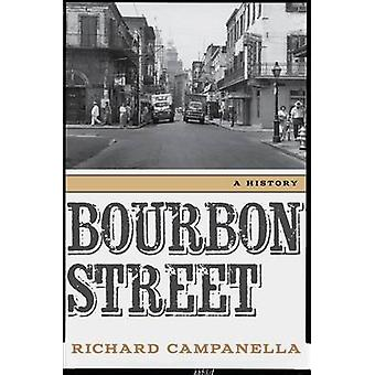 Bourbon Street - A History by Richard Campanella - 9780807155059 Book