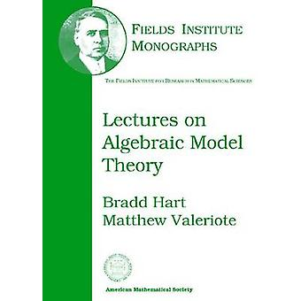 Lectures on Algebraic Model Theory - 9780821827055 Book