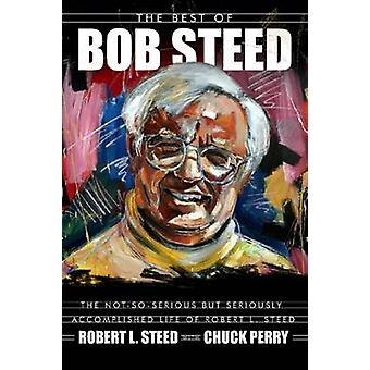 The Best of Bob Steed - The Not-So-Serious but Seriously Accomplished