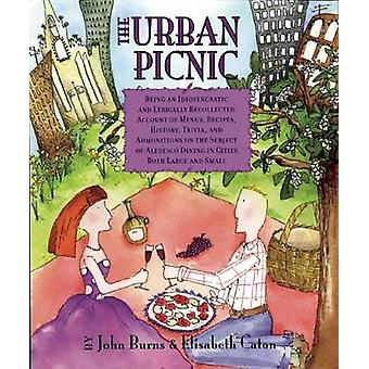The Urban Picnic - Being an Idiosyncratic and Lyrically Recollected Ac